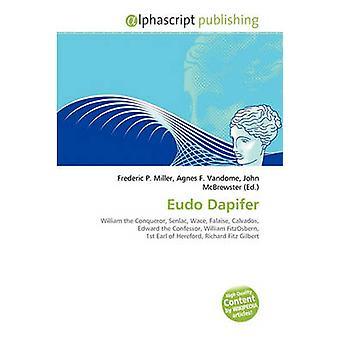 Eudo Dapifer by Frederic P Miller - 9786132646095 Book