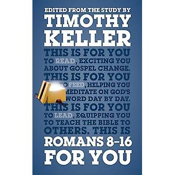 Romans 8-16 for You by Timothy Keller - 9781910307281 Book