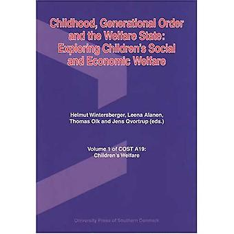 Childhood, Generational Order and the Welfare State: Exploring Childrens Social and Economic Welfare