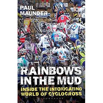 Rainbows in the Mud by Paul Maunder