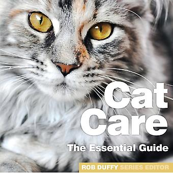 Cat Care The Essential Guide by Duffy & Robert