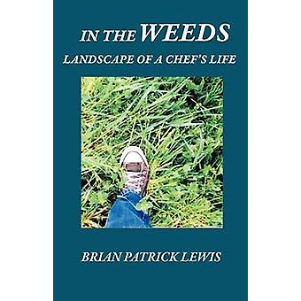 In the Weeds by Lewis & Brian Patrick