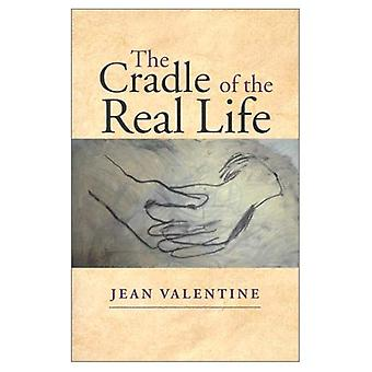 The Cradle of the Real Life