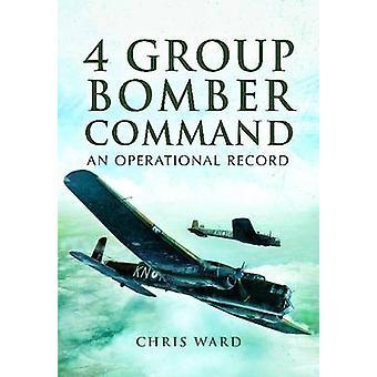 4 Group Bomber Command Un record operativo di Chris Ward