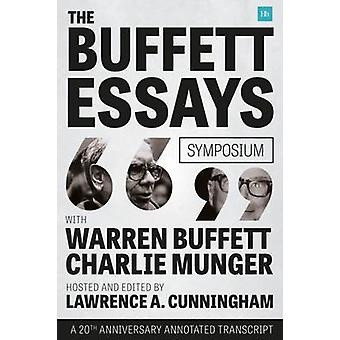 The Buffett Essays Symposium A 20th Anniversary Annotated Transcript by Cunningham & Lawrence