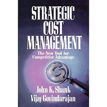 Strategic Cost Management The New Tool for Competitive Advantage by Govindarajan & Shank
