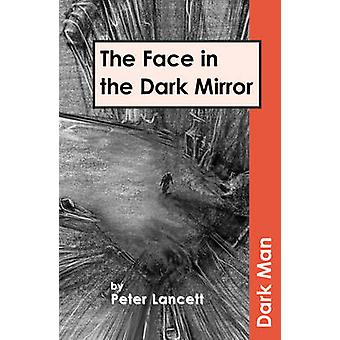 The Face in the Dark Mirror by Peter Lancett & Illustrated by Jan Pedroietta