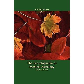Encyclopaedia of Medical Astrology by Cornell & M. D. Howard Leslie