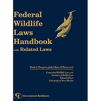 Federal Wildlife Laws Handbook with Related Laws by Musgrave & Ruth