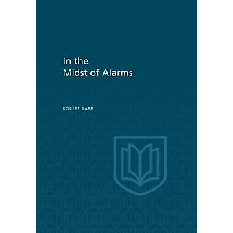 In the Midst of Alarms by Barr & Robert