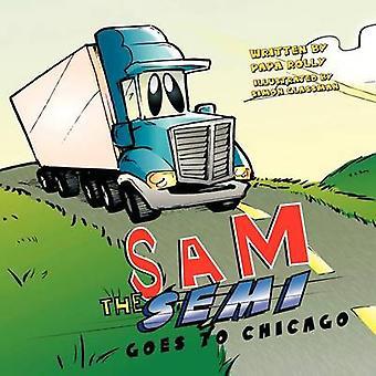 Sam den semi går til Chicago av Papa Rolly