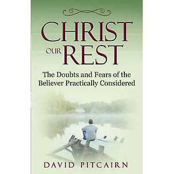 Christ Our Rest by Pitcairn & David