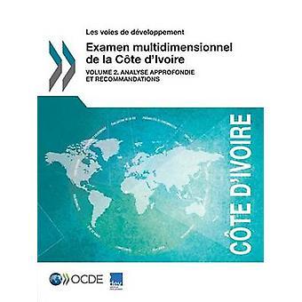 Les voies de dveloppement Examen multidimensionnel de la Cte dIvoire Volume 2. Analysera OECD:s omkomstningar