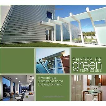 Shades of Green Tennessee: Developing a Sustainable Home and Environment