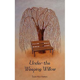 Under the Weeping Willow by Harmon & Susan Noe