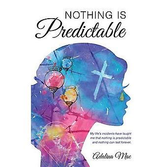 Nothing Is Predictable by Mae & Adalina