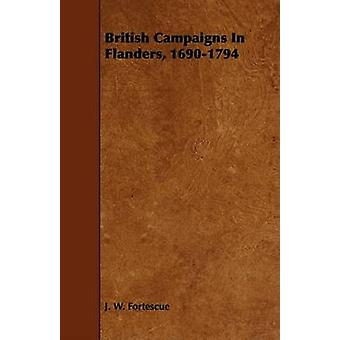 British Campaigns In Flanders 16901794 by Fortescue & J. W.