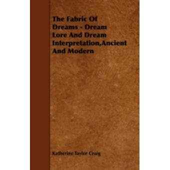 The Fabric of Dreams  Dream Lore and Dream Interpretation Ancient and Modern by Craig & Katherine Taylor