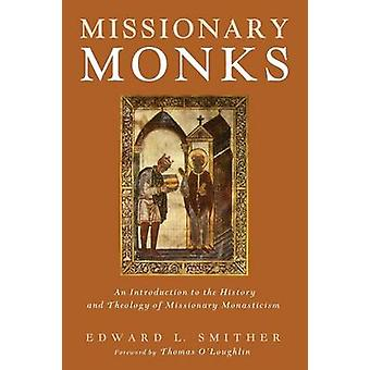 Missionary Monks by Smither & Edward L.
