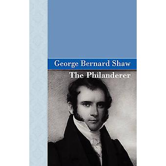 The Philanderer by Shaw & George Bernard