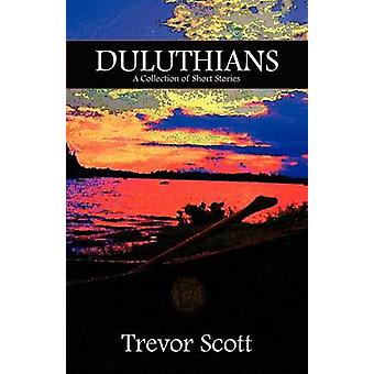 Duluthians A Collection of Short Stories by Scott & Trevor