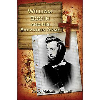 William Booth and His Salvation Army by Bennett & David Malcolm