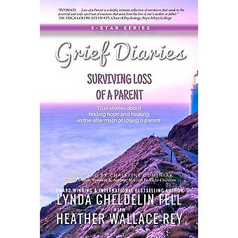 Grief Diaries Surviving Loss of a Parent par Cheldelin Fell et Lynda