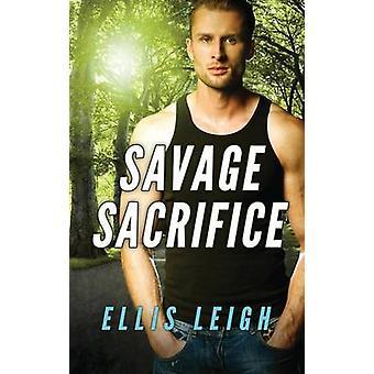 Savage Sacrifice A Dire Wolves Mission by Leigh & Ellis