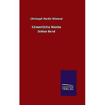Smmtliche Werke por Wieland y Christoph Martin