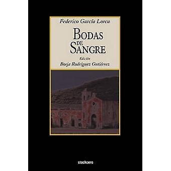 Bodas de Sangre by Garcia Lorca & Federico