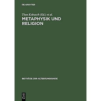 Metaphysik Und Religion by Kobusch & Theo
