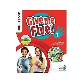 Give Me Five Level 1 Pupils Book Pack by Donna Shaw & Joanne Ramsden & Rob Sved