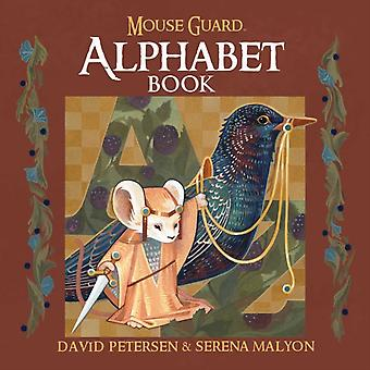 Mouse Guard Alphabet Book by David Petersen & Illustrated by Serena Malyon