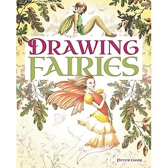 Drawing Fairies by Gray & Peter