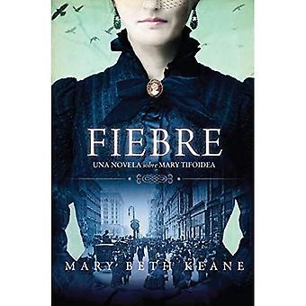 Fever \\ Fiebre (Spanish Edition): Una Novela Sobre Mary Tifoidea