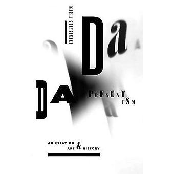 Dada Presentism - An Essay on Art and History by Maria Stavrinaki - 97