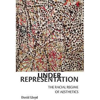 Under Representation - The Racial Regime of Aesthetics by David Lloyd