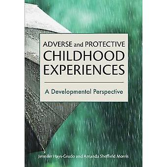 Adverse and Protective Childhood Experiences - A Developmental Perspec