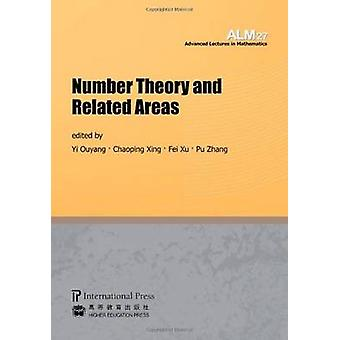 Number Theory and Related Areas by Chaoping Xing - Fei Xu - Yi Ouyang