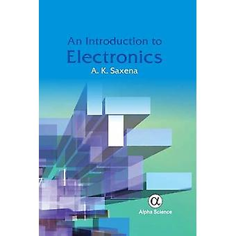An Introduction to Electronics by A. K. Saxena - 9781842658604 Book