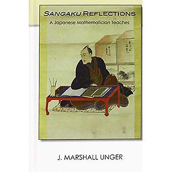 Sangaku Reflections - A Japanese Mathematician Teaches by J. Marshall