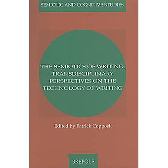 Semiotics of Writing by Patrick Coppock - Jack Goody - Mauricio Gnerr