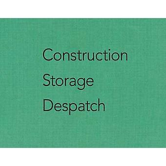 Martin Rogers - Construction Storage Despatch by Simon Cutts - 9780906