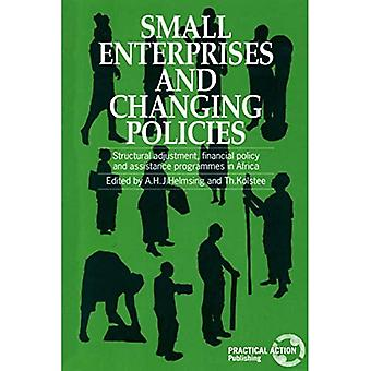 Small Enterprises and Changing Policies: Structural Adjustment, Financial Policy and Assistance Programmes in Africa