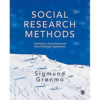 Social Research Methods - Qualitative - Quantitative and Mixed Methods