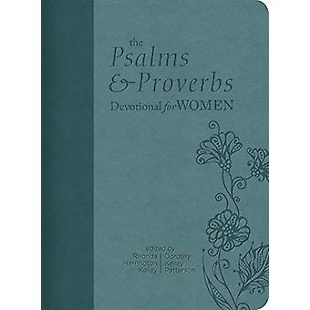 The Psalms and Proverbs Devotional for Women by Dorothy Kelley Patter