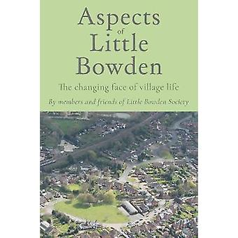 Aspects of Little Bowden by Members And Friends of Little Bowden Soci