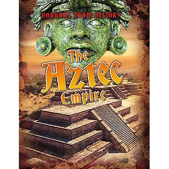 The Aztec Empire by Louise Spilsbury - 9781474777834 Book