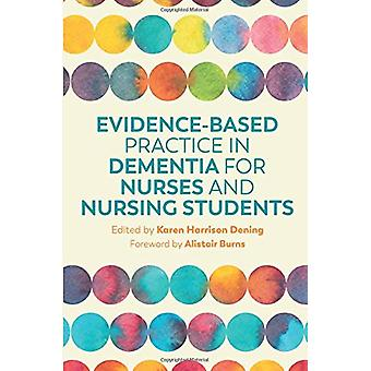 Evidence-Based Practice in Dementia for Nurses and Nursing Students b