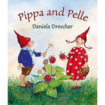 Pippa ja Pelle Daniela Drescher - 9781782506171 Kirja